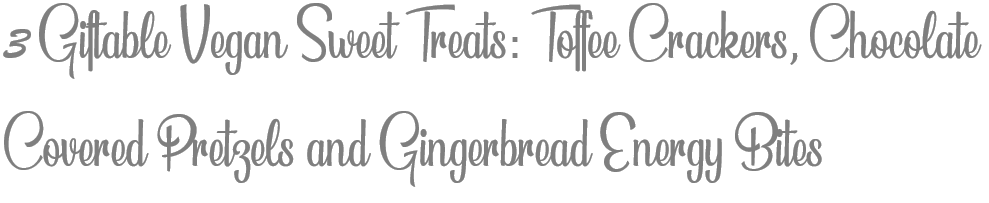 TheSavvyPantry-3GiftableSweetTreats-Title