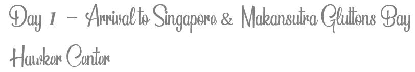 TheSavvyPantry-Singapore5DayItinerary-Day1MakansutraGluttonsBayHawkerCenter