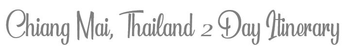 TheSavvyPantry-ChiangMai2DayItineraryTitle